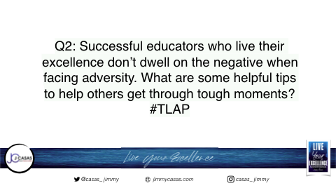 Q2: Here we go! #TLAP #LiveYourExcellence