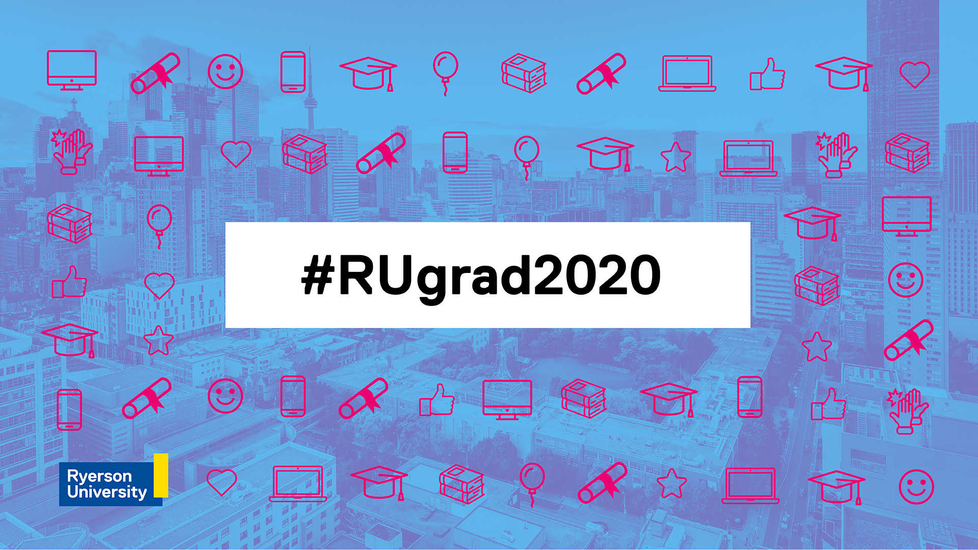 Ryerson Spring Graduation - RUGrad2020
