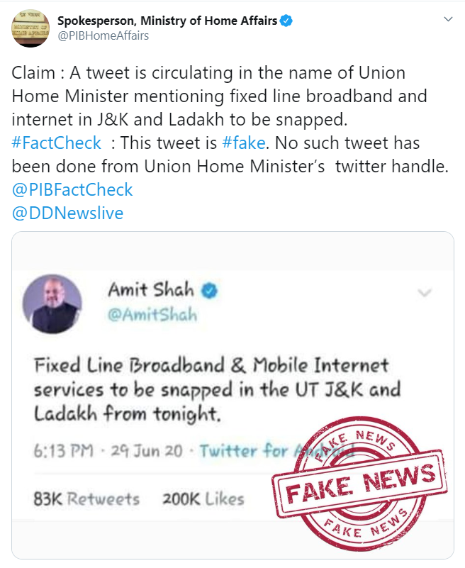 A tweet is circulating in the name of Union Home Minister mentioning fixed-line broadband and internet in Jammu & Kashmir and Ladakh to be snapped. This tweet is fake. No such tweet has been done from Union Home Minister's twitter handle: Ministry of Home Affairs (MHA)