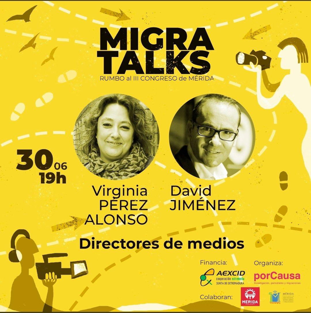 #MigraTalk de hoy, rumbo al III Congreso de Mérida. @Virginiapalonso y @DavidJimenezTW hablarán sobre periodismo de migraciones desde los ojos de los directivos de medios. 30 min de periodismo del bueno. A las 19. Sin registro entrando aquí: https://t.co/vcFrXiL1Ra https://t.co/u4pKVWTDIg