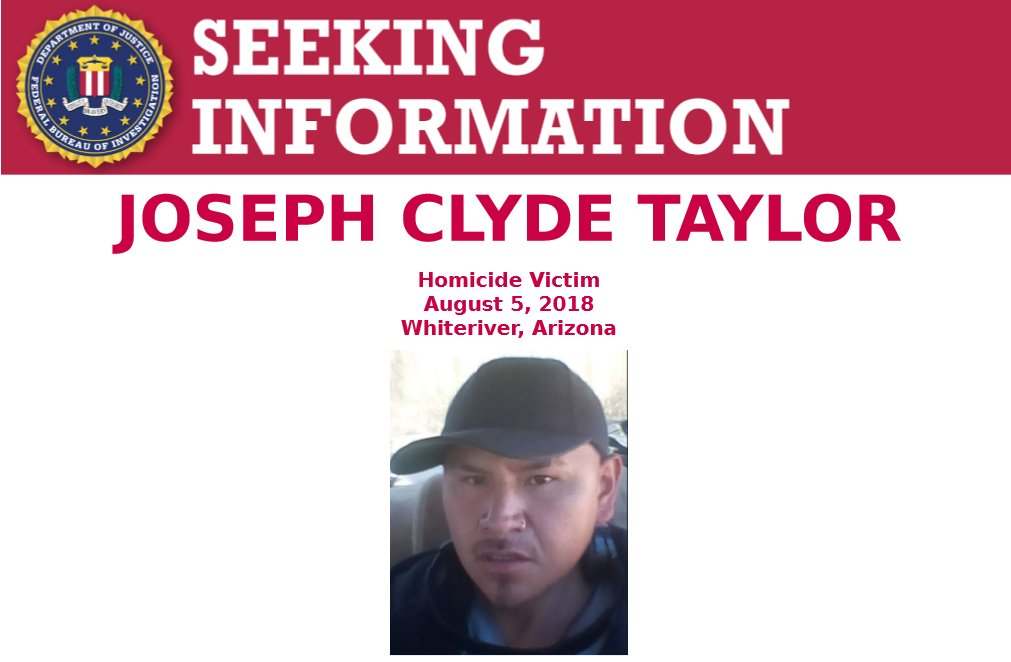 The #FBI is seeking information related to the murder of Joseph Taylor. On August 5, 2018, Taylor was stabbed in Whiteriver, Arizona around 5:45 p.m. There is a reward of up to $5,000 for info leading to an arrest. Submit tips to https://t.co/iL7sD5efWD. https://t.co/yi5O2cXOpG https://t.co/QYbL7xg8SU