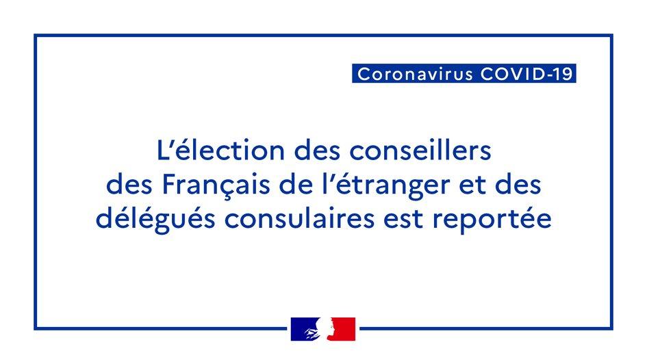 #ÉlectionsConsulaires |  En raison du contexte sanitaire, l'élection des conseillers des Français de l'étranger et des délégués consulaires est reportée à mai 2021.   La date exacte du scrutin & à ses modalités pratiques seront communiquées via ➡️ https://t.co/h98gf6aXi4 https://t.co/PfADYjV0nj