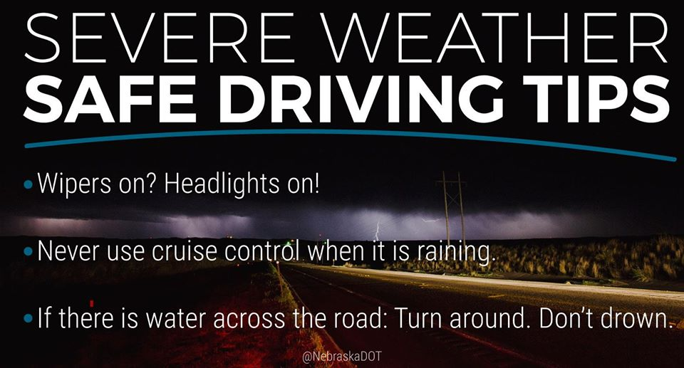 Severe weather is expected across Nebraska tonight and into Wednesday morning. Follow the tips below on how you can drive safely in severe weather and always buckle up.