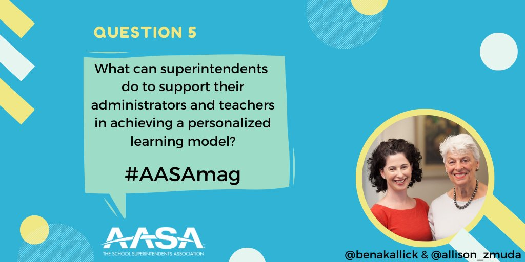 Q5. What can superintendents do to support their administrators and teachers in achieving a personalized learning model? @benakallick @allison_zmuda #StudentVoice #PersonalizedLearning @AASAHQ #AASAMag https://t.co/DQbmnpPNwu