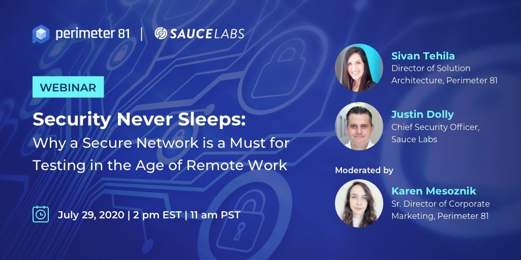 Join us for a #webinar w/ security experts @securitywitch Sivan Tehila (@Perimeter_81) and @CSOJustin Justin Dolly (@saucelabs) to discuss why a secure network is a must for testing in the age of #remotework #cybersecurity #networksecurity  https://t.co/1HJrOrjnyU https://t.co/cl787dklt2