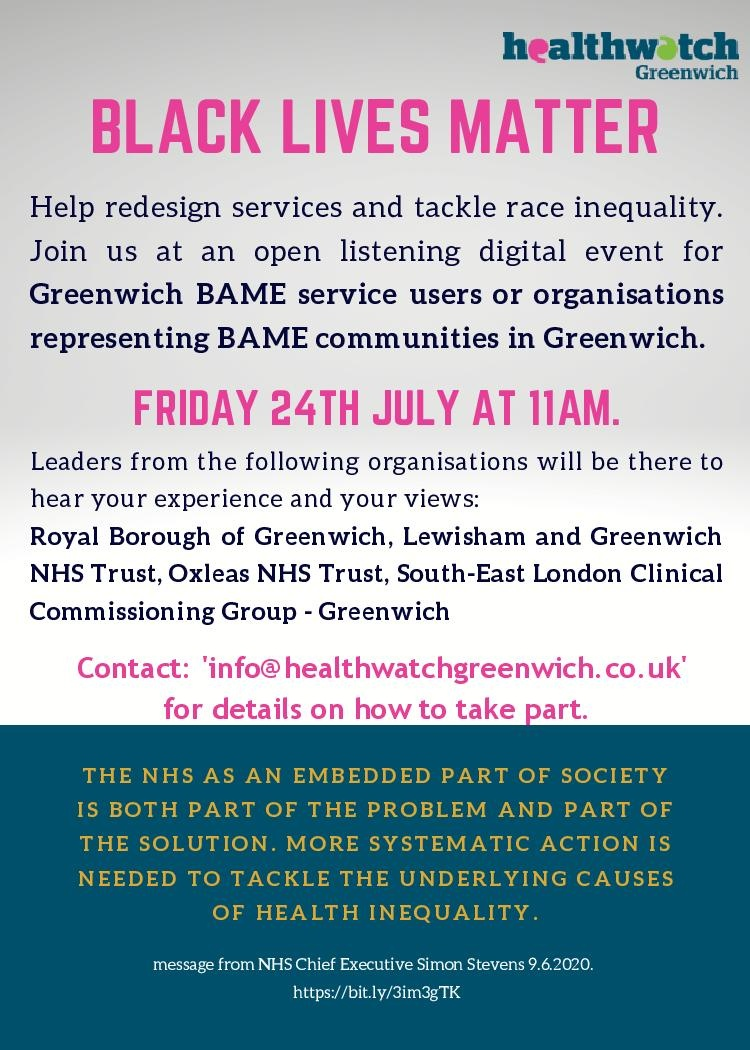 Help redesign services and tackle race inequality. Join us at an open listening digital event on FRIDAY 24TH JULY 11AM for #greenwich BAME service users or organisations representing BAME communities in Greenwich @Royal_Greenwich @LG_NHS @OxleasNHS @NHSGreenwichCCG