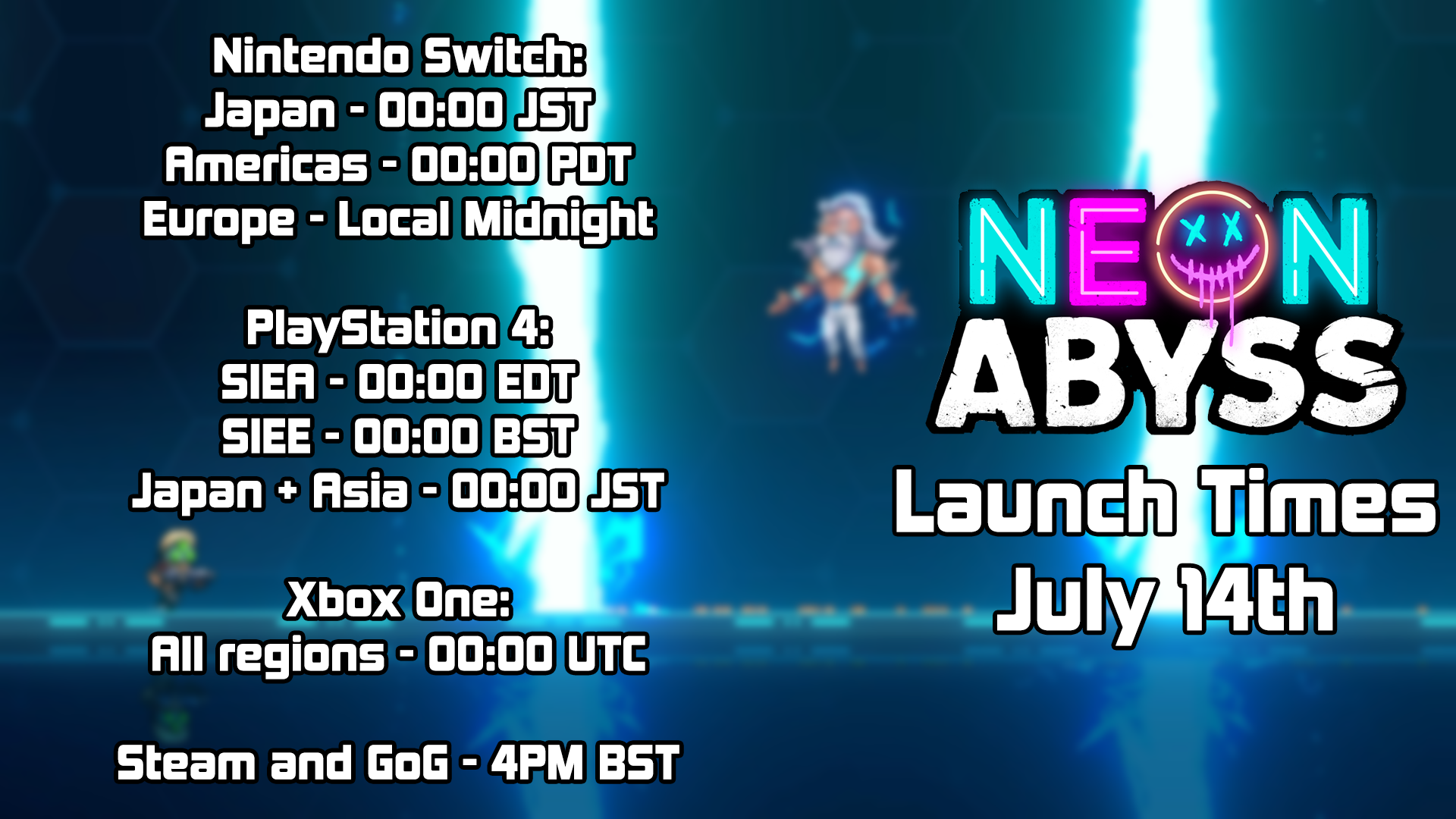 Neon Abyss On Twitter Abyssonauts It S Almost Time To Run N Gun In Neon Abyss Here S The List Of Release Times For Each Platform And Region For July 14th We Can T Wait For You