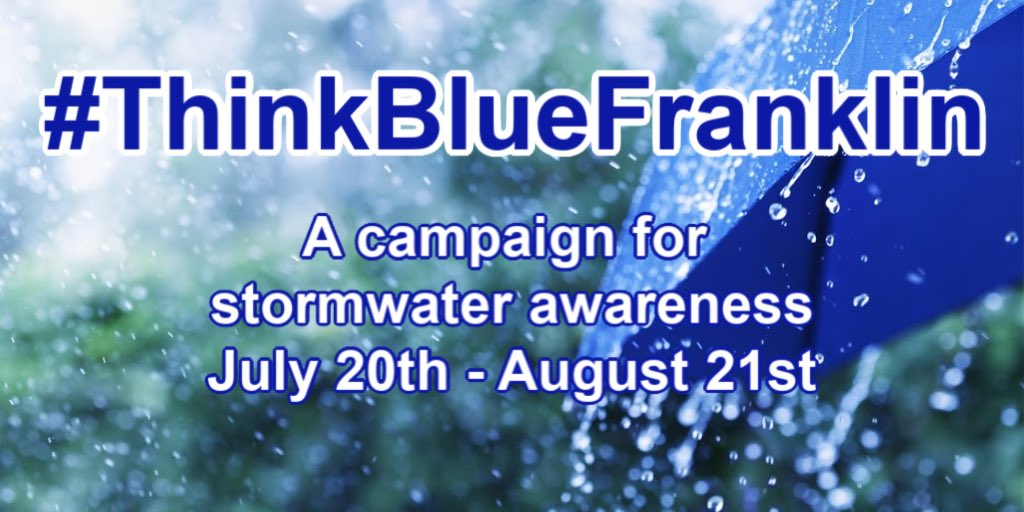 #ThinkBlueFranklin - a campaign for stormwater awareness - begins week of July 20