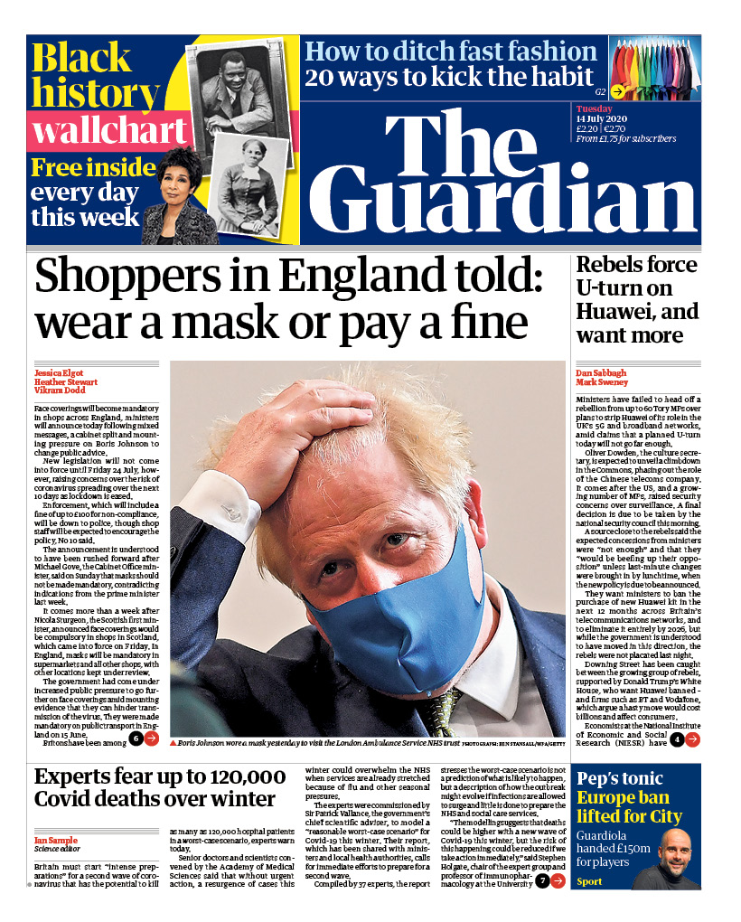 Guardian front page, Tuesday 14 July 2020: Shoppers in England told: wear a mask or pay a fine