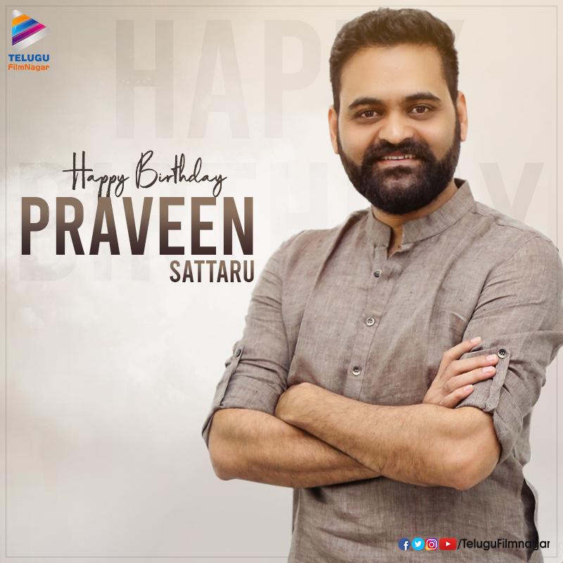 Here's wishing the dynamic director @PraveenSattaru a very Happy Birthday #HBDPraveenSattaru #Tollywood #TeluguFilmNagar pic.twitter.com/yPf9SWxoDZ