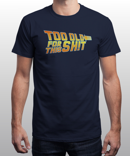 """My """"Back too old"""" design has been selected by @qwertee to be sold just for a few hours... Come on, hurry up!!! #tooold #limited #backtothefuture #oldies #80s #90s #eightees #ninetees #retro #tshirts #retrogeek #geek #tees #funnytees https://t.co/yE9JR6W9CU"""