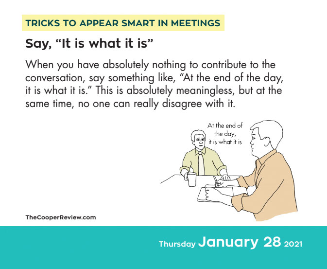 """If you're wondering how you can support me, I don't have a Patreon but I do have a 2021 Calendar of tricks to appear smart in meetings that's out TODAY! Here's a thread of a few of my favorites...   1. Say """"it is what it is"""" https://t.co/ZuLwXvF9L0 https://t.co/5l3CAGPFqA"""