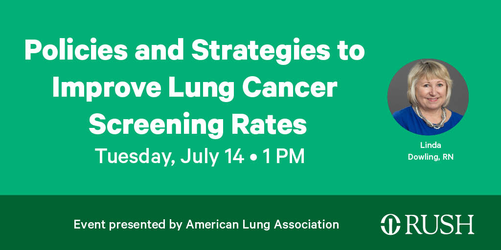 #RushCancer patients: Join lung cancer screening program manager Linda Dowling, RN, at 1 p.m. Tuesday, July 14 for a webinar on policies and strategies to improve lung cancer screening rates. To register, visit https://t.co/uPfLEIGFtQ. @LungAssociation https://t.co/Z53fgPA53a