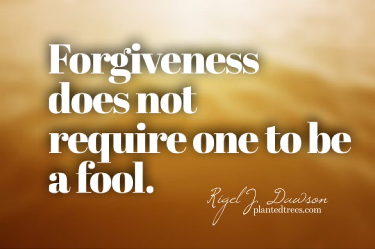 Forgiveness does not require one to be a fool.  #PlantedTrees #inspiration #Wisdom #InspirationalQuotes  #TuesdayMotivation #quoteoftheday #MotivationalQuotes