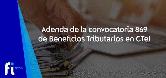 Ayer fue publicada por el  la adenda de la convocatoria 869 de Beneficios Tributarios en CTeI qu....