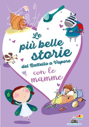 #IlBattelloaVapore in libreria con il libro di #AnnaLavatelli #AnnalisaStrada #SilviaRoncaglia dal titolo #LepiùbellestoreidelBatelloaVaporeconlemamme (0-5 anni), euro 14,50. https://t.co/z8X43z9ukX https://t.co/LWkACrLWEJ