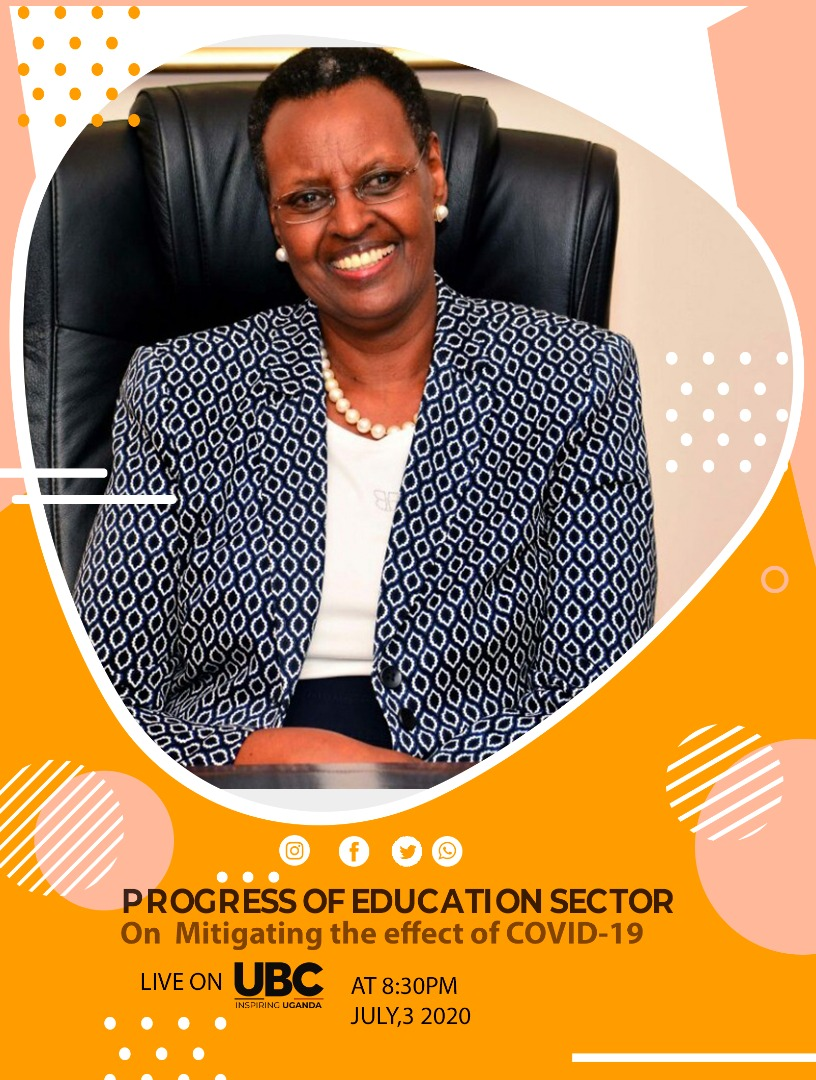 Fellow Ugandans, ladies and gentlemen. Greetings. I will give a brief on the progress of the Education and Sports sector on mitigating the effects of COVID-19 tonight on all major television stations. See you there.
