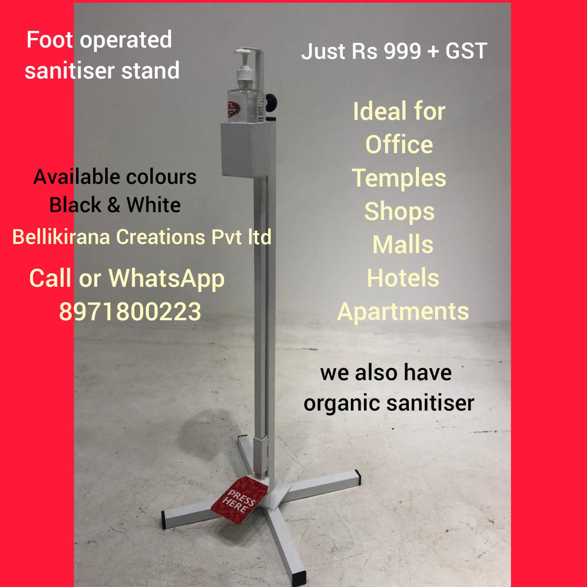 It's just Rs 999 for foot operated sanitiser stand Call 7259925112 or WhatsApp 8971800223