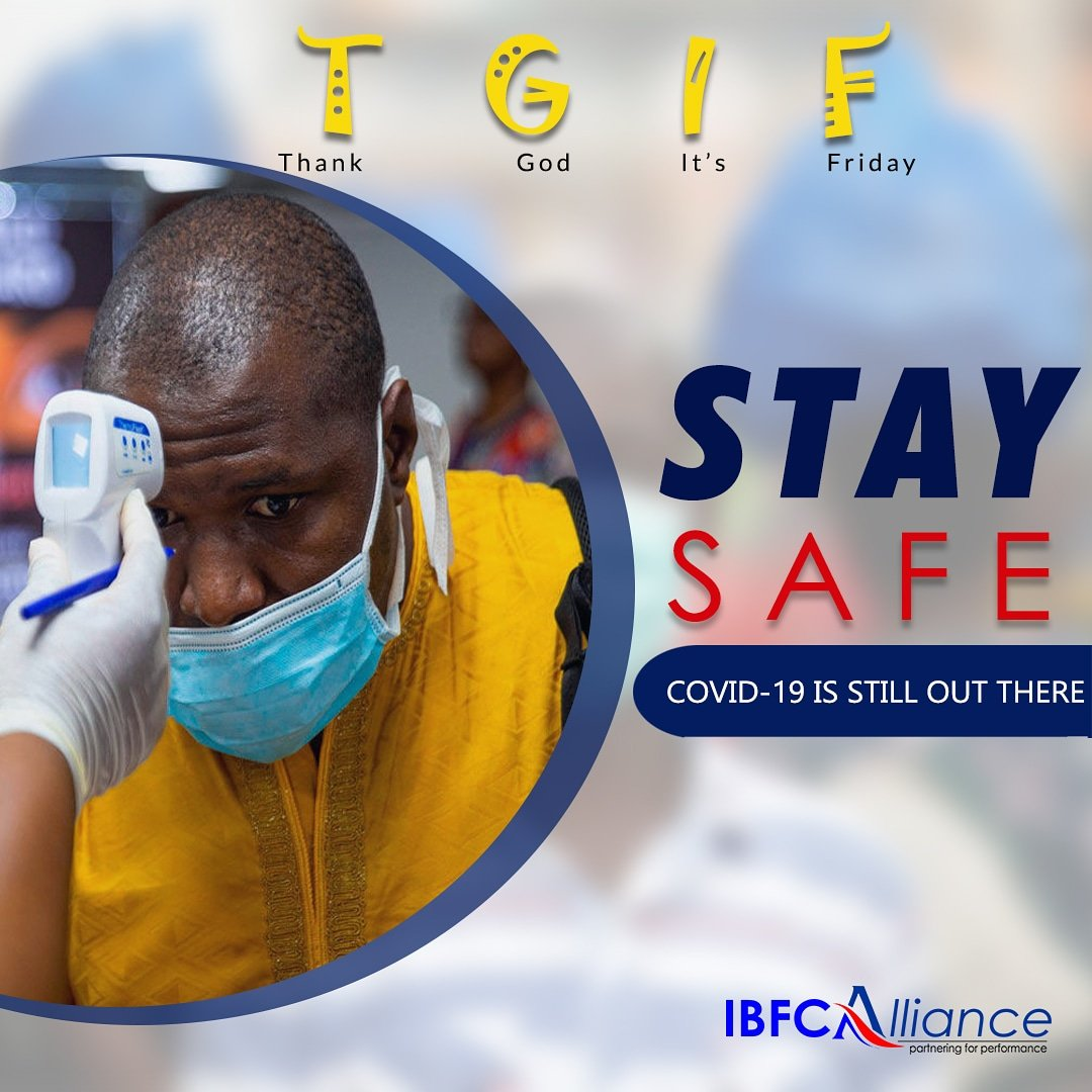 Thank God it's Friday, another perfect time to ease up the week's tension and relax. However, we should not turn a blind eye to the fact that COVID-19 is still out there.  Please Stay Safe !! #IBFCAlliance #ibfcallianceltd #TGIF #COVID19 pic.twitter.com/nXNLhp1VBB