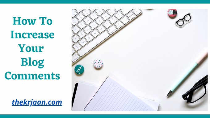 How To Increase Your Blog Comments Ultimate Guide