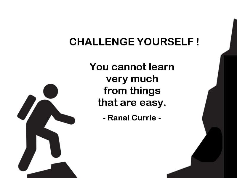 CHALLENGE YOURSELF. You cannot learn very much from things that are easy.  #quote #WednesdayWisdom #FridayFundamentalspic.twitter.com/GG4XWM5idv