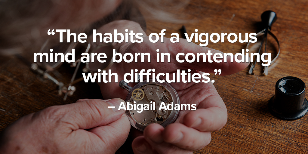 """""""The habits of a vigorous mind are born in contending with difficulties.""""  ― Abigail Adams #MTtalk https://t.co/N8y34FbJBR"""