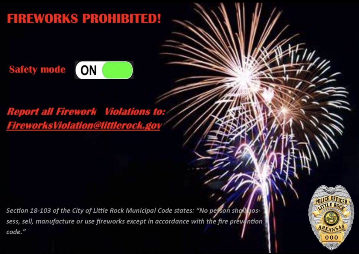 City Ordinance 18-103 prohibits Fireworks in the City of Little Rock. Report firework violations to FireworksViolation@littlerock.gov https://t.co/A6VngTzivt
