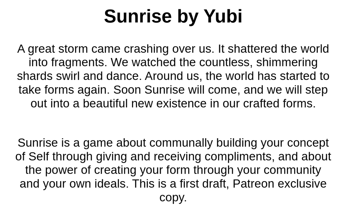 The playtest version of my new game #Sunrise for the #TransStrengthJam is available to my patrons! When you join my patreon youre guaranteed an accessible copy of all my content, with more on offer throughout my tiers! Check it out! Support a #queer creator (Link in tweet below)