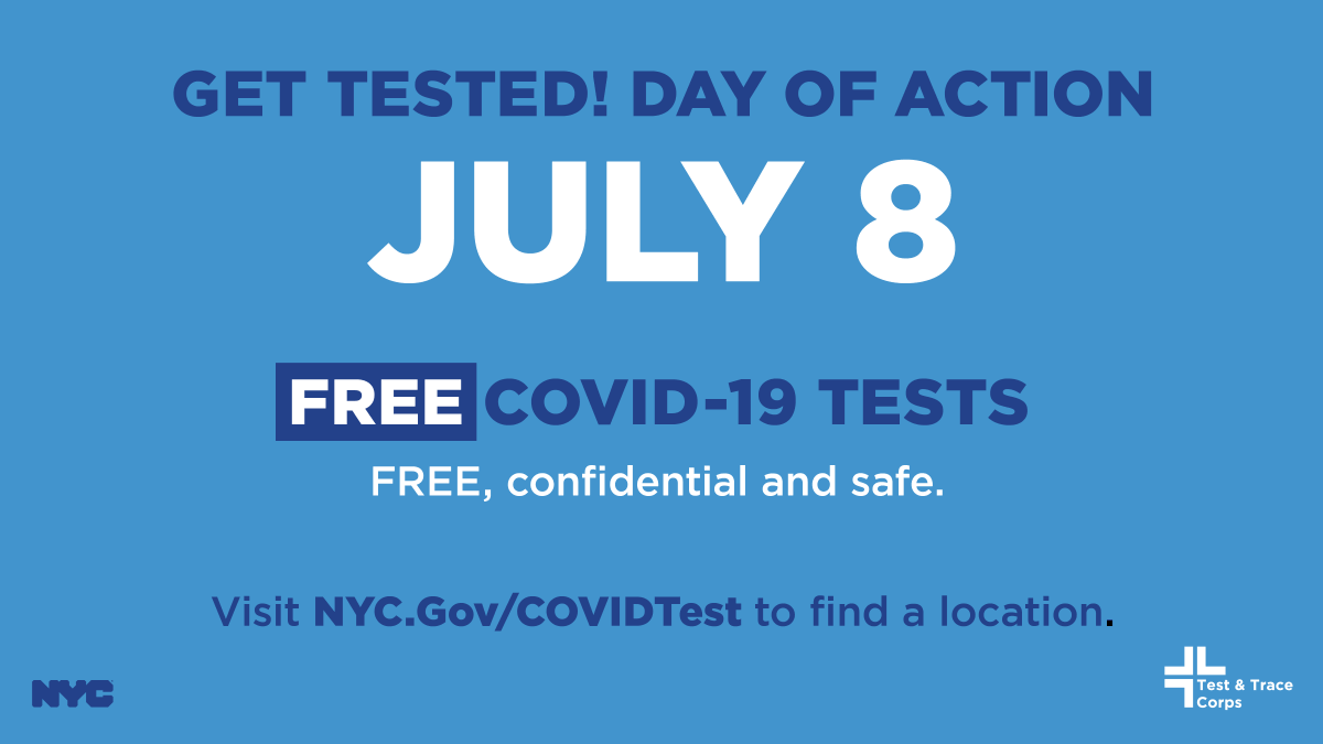 NYC, we need YOU to help stop the spread of COVID-19 — join us July 8 for our citywide Get Tested Day of Action! Find a location at nyc.gov/covidtest.