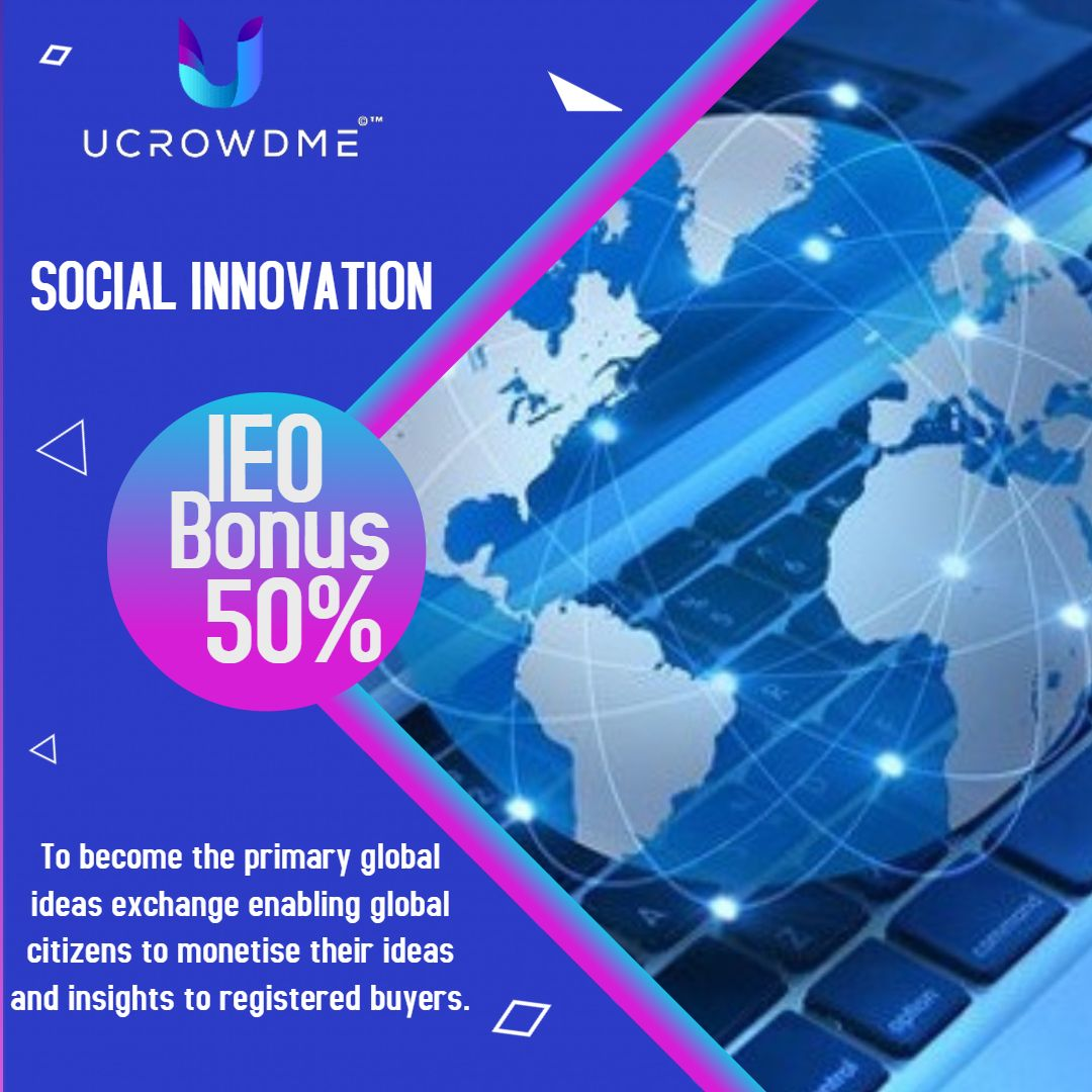 SOCIAL INNOVATION To become the primary global ideas exchange enabling global citizens to monetize their ideas and insights to registered buyers.  For More Details Httsp://ucrowdme.com  #ucrowdme #ucm #ideas #socialinnovation #ieo #token #reward #global #citizens pic.twitter.com/BlojKOKakG