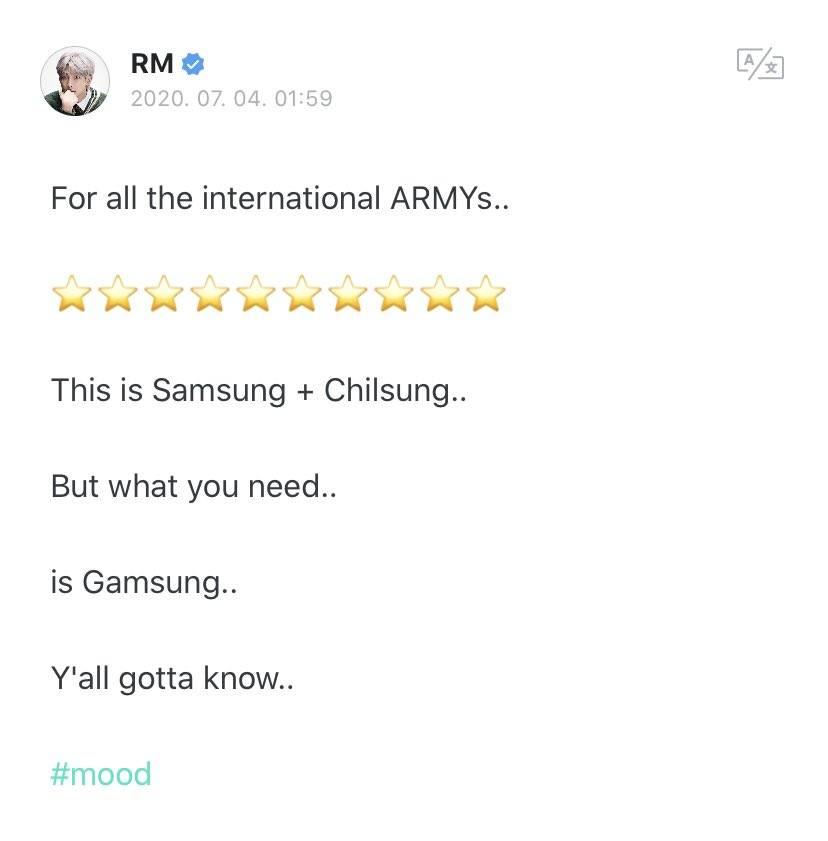 weverse 20200704  joon: for all the international armys..  this is samsung + chilsung.. but what you need.. is gamsung.. y'all gotta know.. #mood  삼 (sam) = 3 칠 (chil) = 7 sam[sung] = means 3 stars chil[sung] = means 7 stars samsung (3) + chilsung (7) = 10 pic.twitter.com/sEccCiurQt  by ًale⁷; escrota