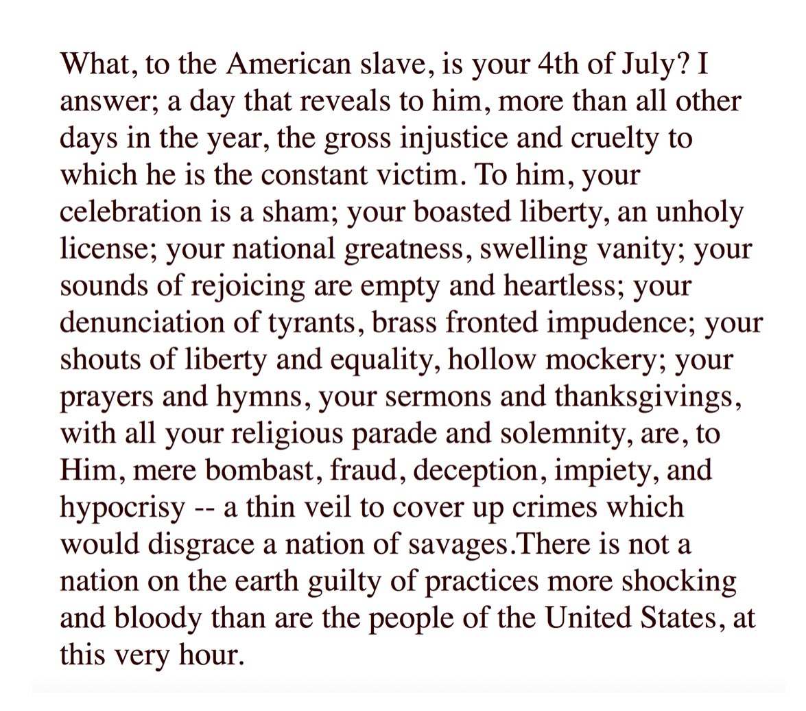 Yes, I will repost this portion of Frederick Douglass's 1852 speech every #fourthofjuly. Get used to it https://t.co/OCtPSYLTlf