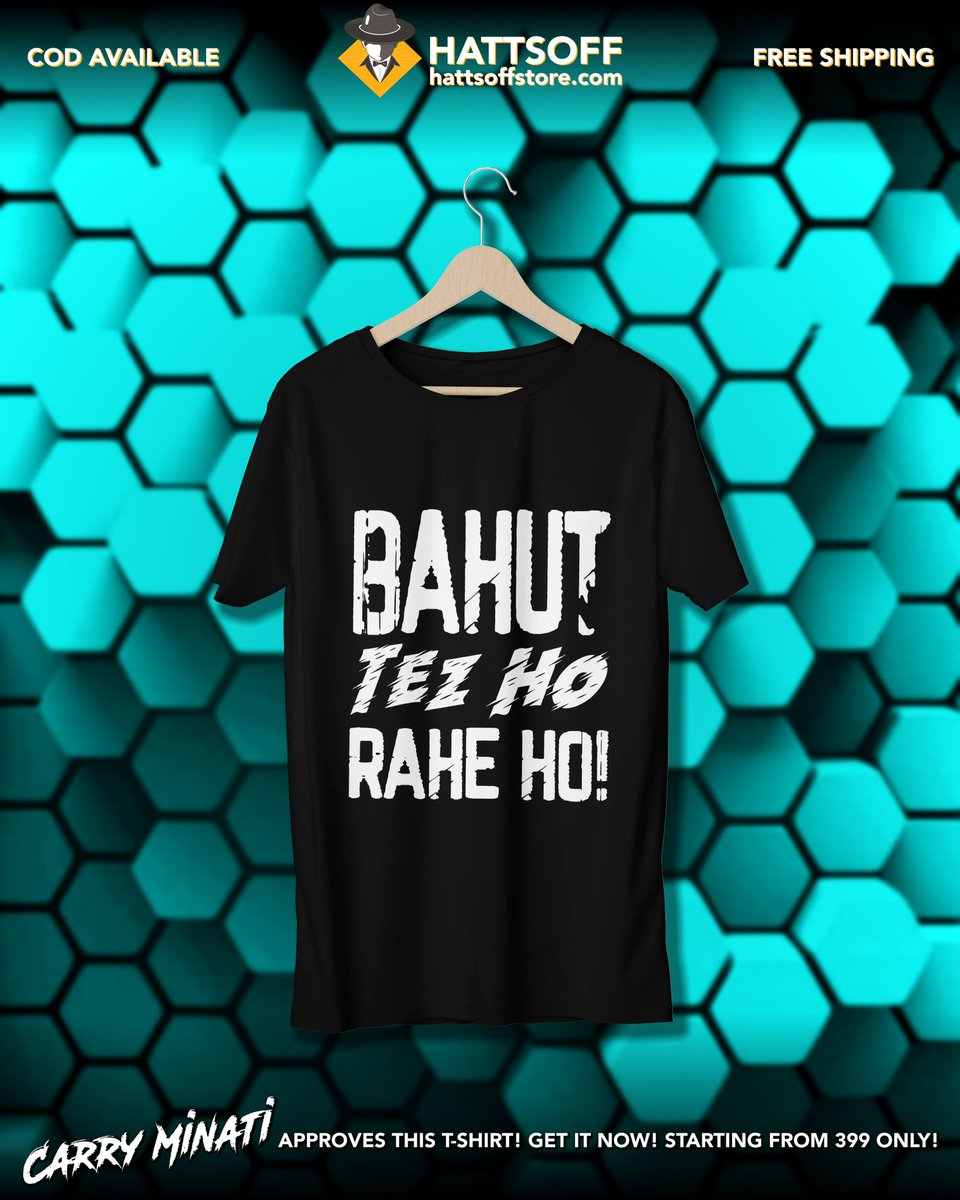 CarryMinati lovers, here's your moment! Bahut Tez ho rahe ho T-shirt is out now Starting at just Rs. 399. Toh tezi se jaa kar order kar dijiye.  Visit https://t.co/TO6Fys5g6G #hattsoffstore #India #VocalForLocal #collegeoutfit #carryminati #carryminatiroast #carryminatiforever https://t.co/6srfsaHnSF