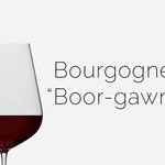 Image for the Tweet beginning: HOW TO SAY IT: Bourgogne