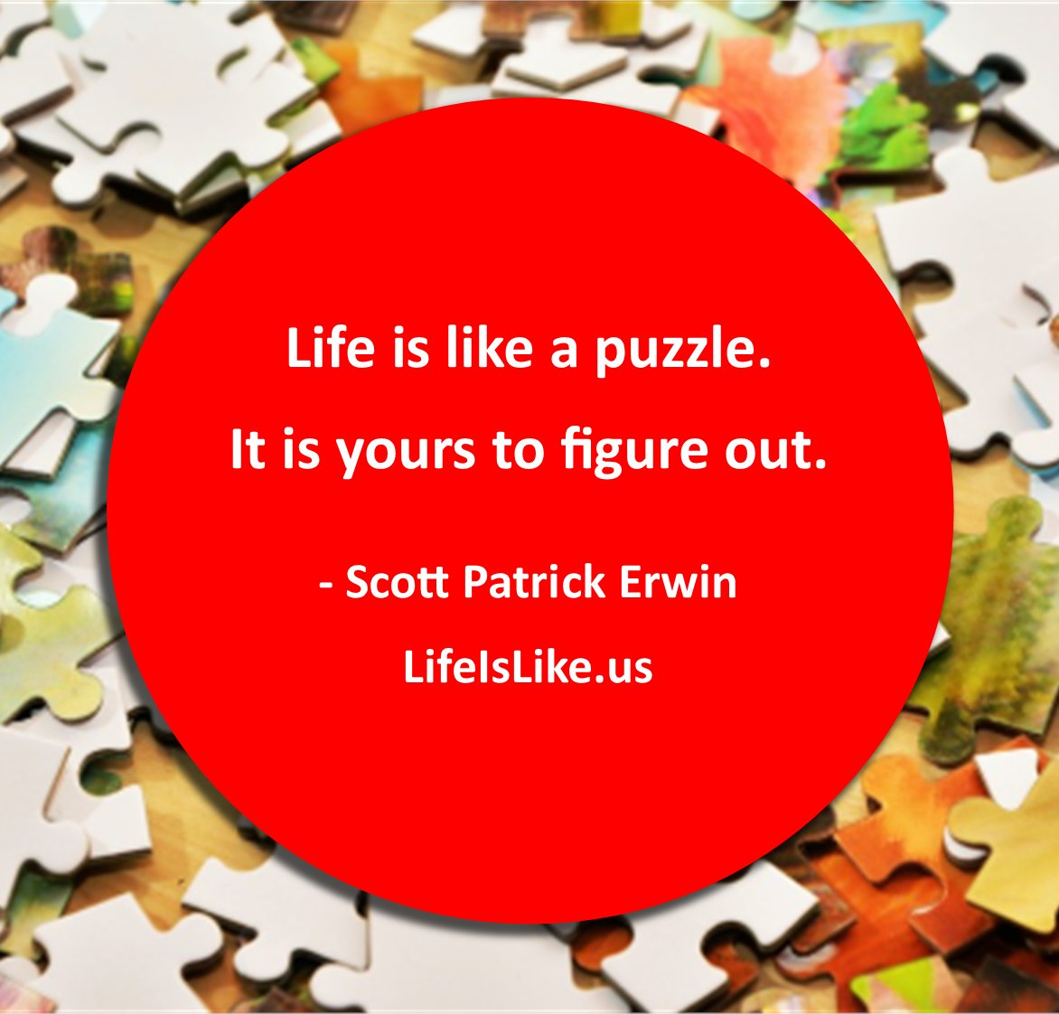 """""""Life is like a puzzle. It is yours to figure out.""""  - Scott Patrick Erwin . #lifeislikeus #lifeislikeapuzzle #lifeobservations #intention #focus #positivevibes #positivequotes  #life #positivemindset #goals #dream #motivationalquotes #successmindset #mindset #scottpatrickerwinpic.twitter.com/c8Mgng2xzZ"""