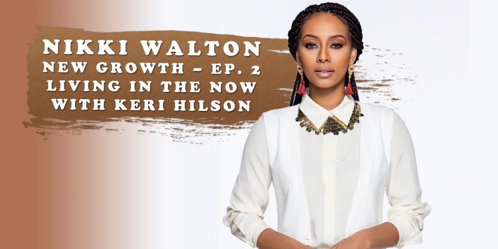 Singer-songwriter and actress @KeriHilson sits down with @CurlyNikki for a chat about cultivating presence, love and awareness in our lives: https://t.co/nkQaet2gul #BHNN #NewGrowth # Podcast https://t.co/WuwzHTlFdz