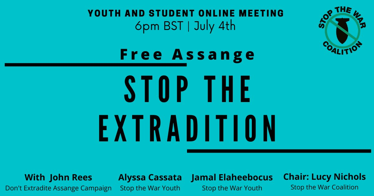 TODAY Sat 4 July | Online | #FreeAssange: Stop the Extradition - @stopwaryouth Meeting  #DontExtraditeAssange #FreeAssange #AssangeCase #CollateralMurder #PressFreedom #FreedomOfExpression #DefendPressFeedom #DefendMediaFreedom Sign up here: http://www.stopwar.org.uk/index.php/events/national-events/3722-04-july-online-free-assange-stop-the-extradition-youth-and-student-online-meeting…pic.twitter.com/c67L275UZr