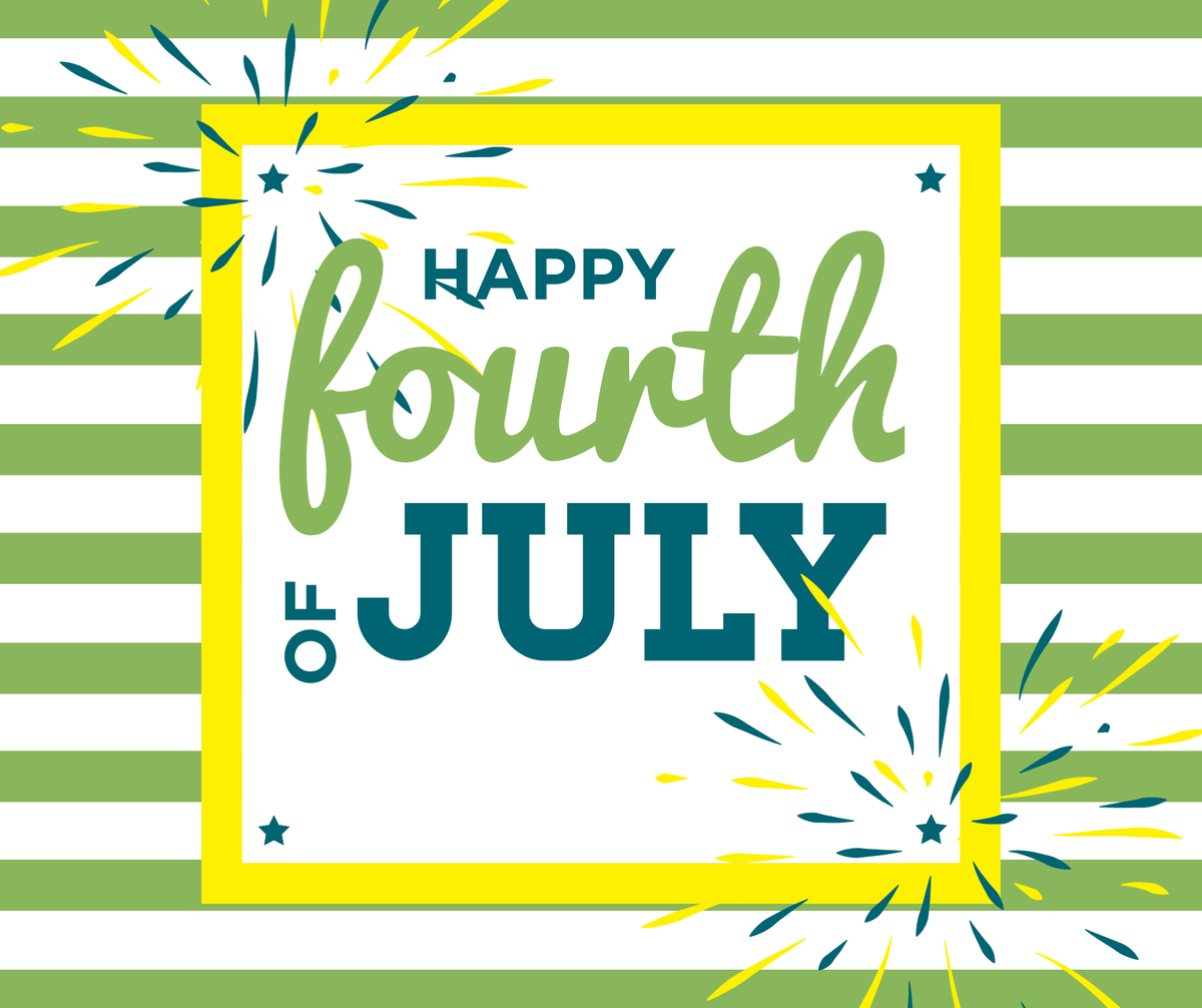 We wish you all a happy and safe fourth of July!