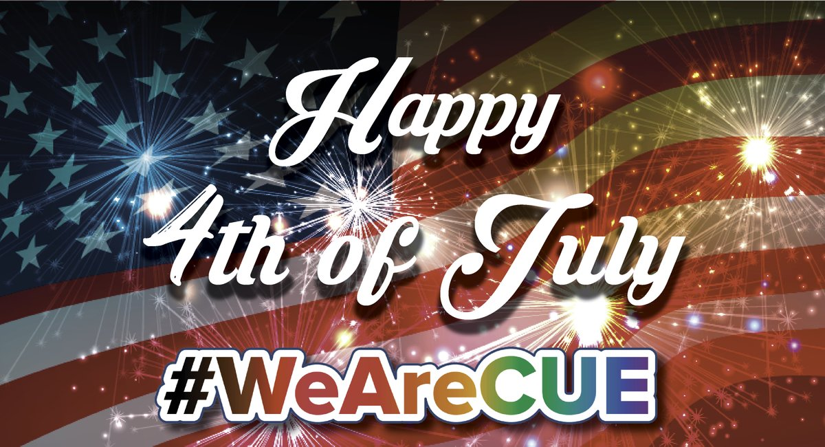 Best wishes for a happy & safe Independence Day! #WeAreCUE