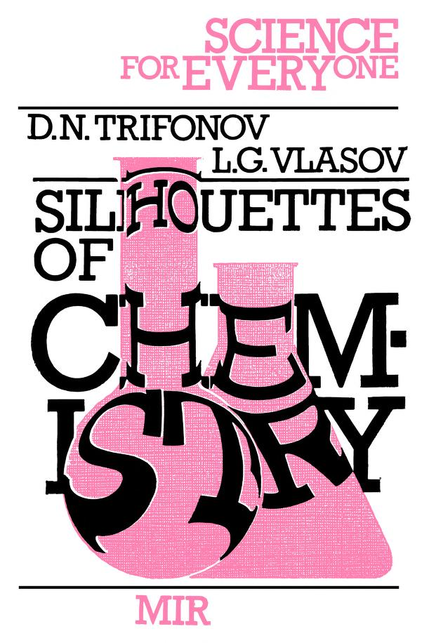 Silhouttes of #Chemistry #Science for Everyone - - D. N. Trifonov and L. G. Vlasov  aka - 107 Stories About Chemistry   short but instructive #stories about the exciting #discoveries of chemistry   #mirtitles #books #scipop #historyofscience   https://mirtitles.org/2011/12/20/science-for-everyone-silhouttes-of-chemistry/…pic.twitter.com/LvafVEajPe