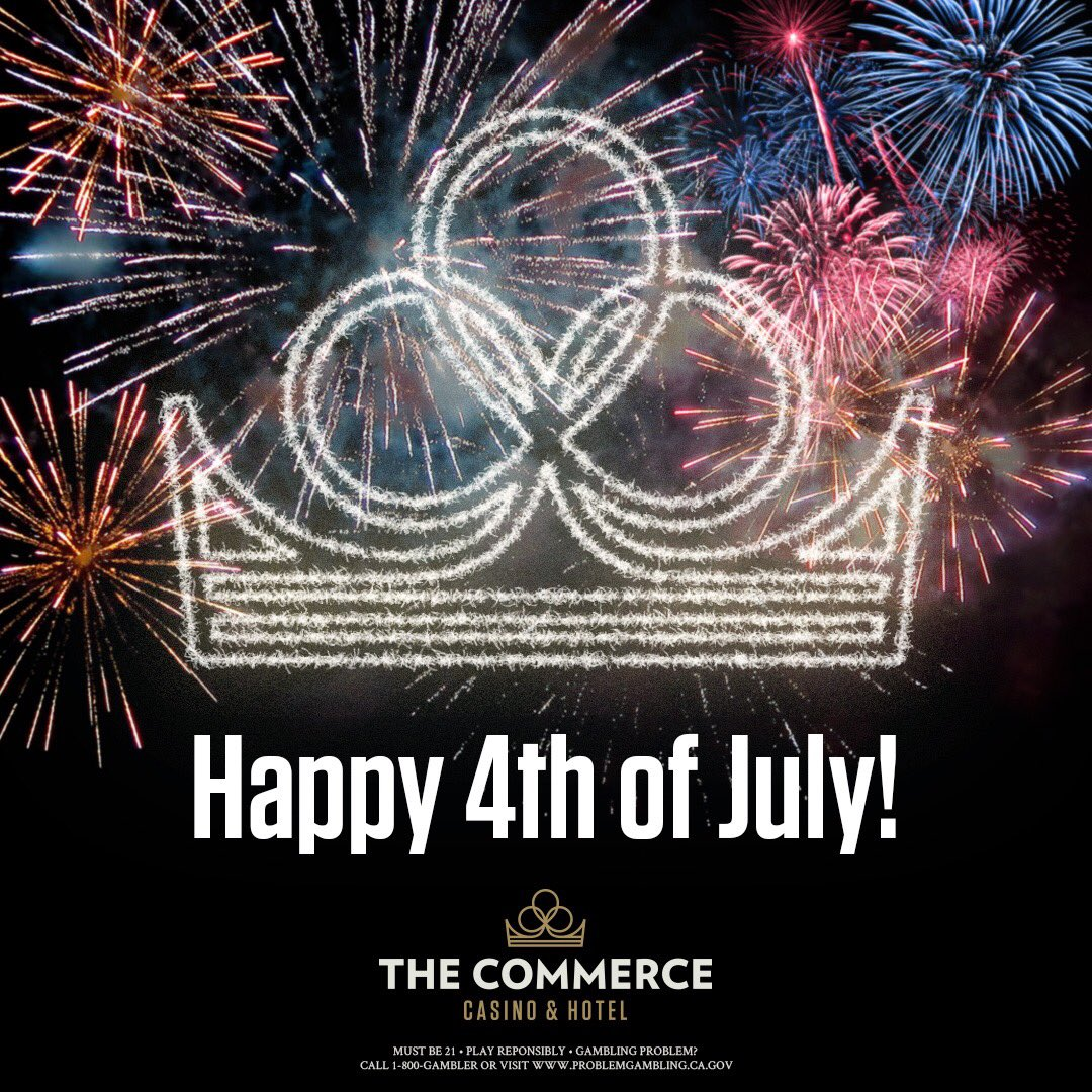 The Commerce wishes you a Happy and Safe 4th of July. #CommerceCasino #WhereTheGameReigns