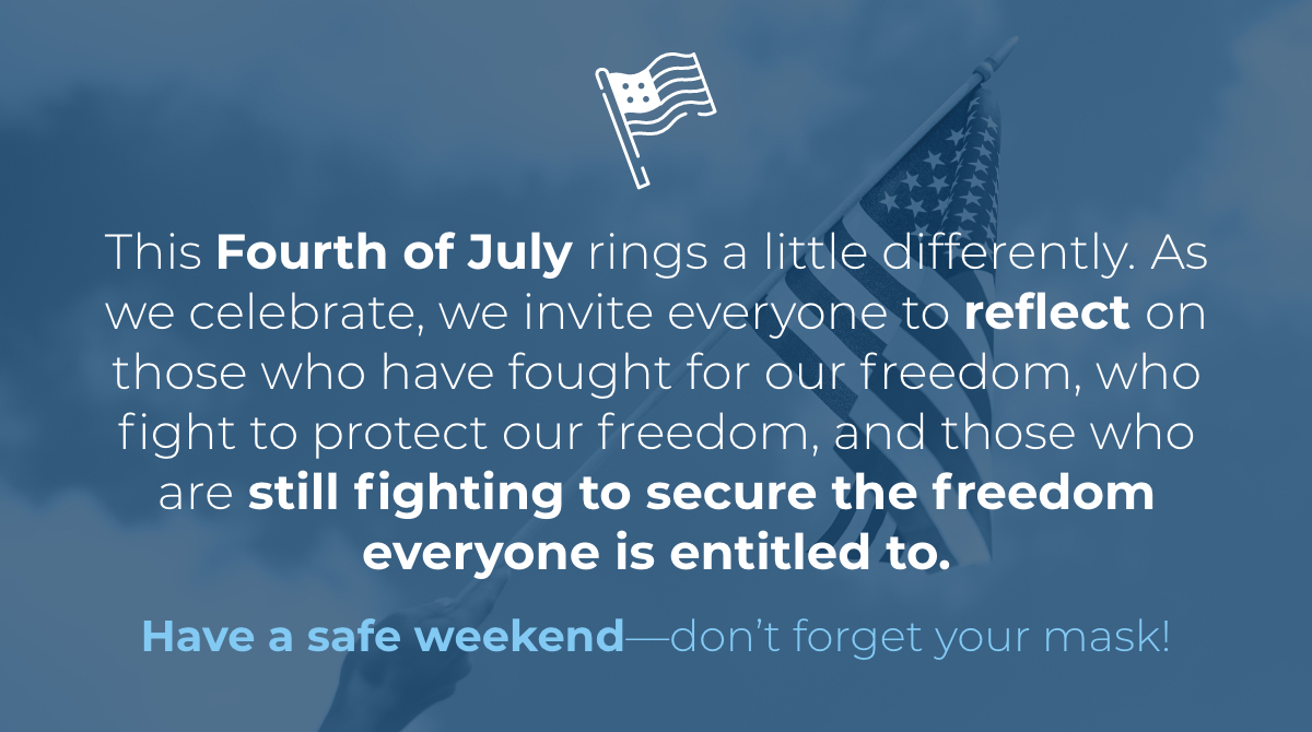 This #July4th rings a little differently. As we celebrate, we invite everyone to reflect on those who have fought for our freedom, who fight to protect our freedom, and those who are still fighting to secure the freedom everyone is entitled to. https://t.co/LJjU2Ue9Qj