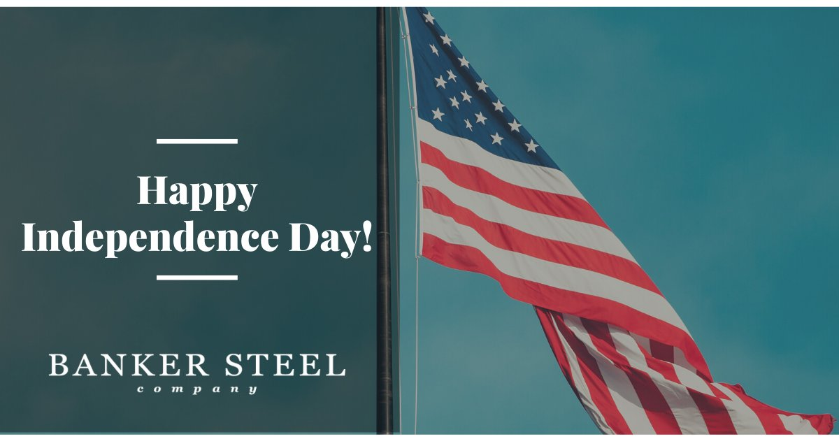 Our team at Banker Steel would like to wish everyone a Happy Independence Day! . . . #freedom #independence #USA #bankersteel