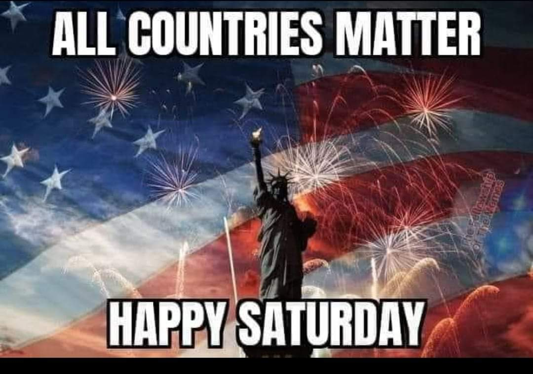 Happy Saturday! #AllCountriesMatterpic.twitter.com/zLic5maJzF