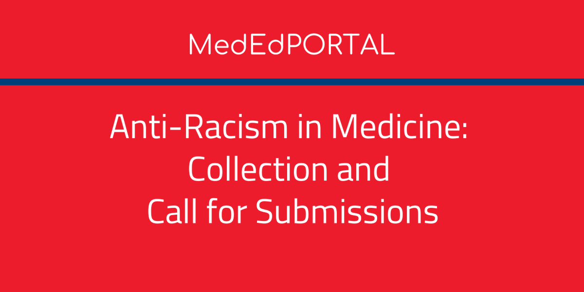 Call from @MedEdPORTAL for submissions! Anti-racism in Medicine Collection @GraceHuangMD #MedEd #HPE #MedTwitter @thecgea @sgeanews @WGEA_MedEd More information about collection and call here: bit.ly/3isNVAR