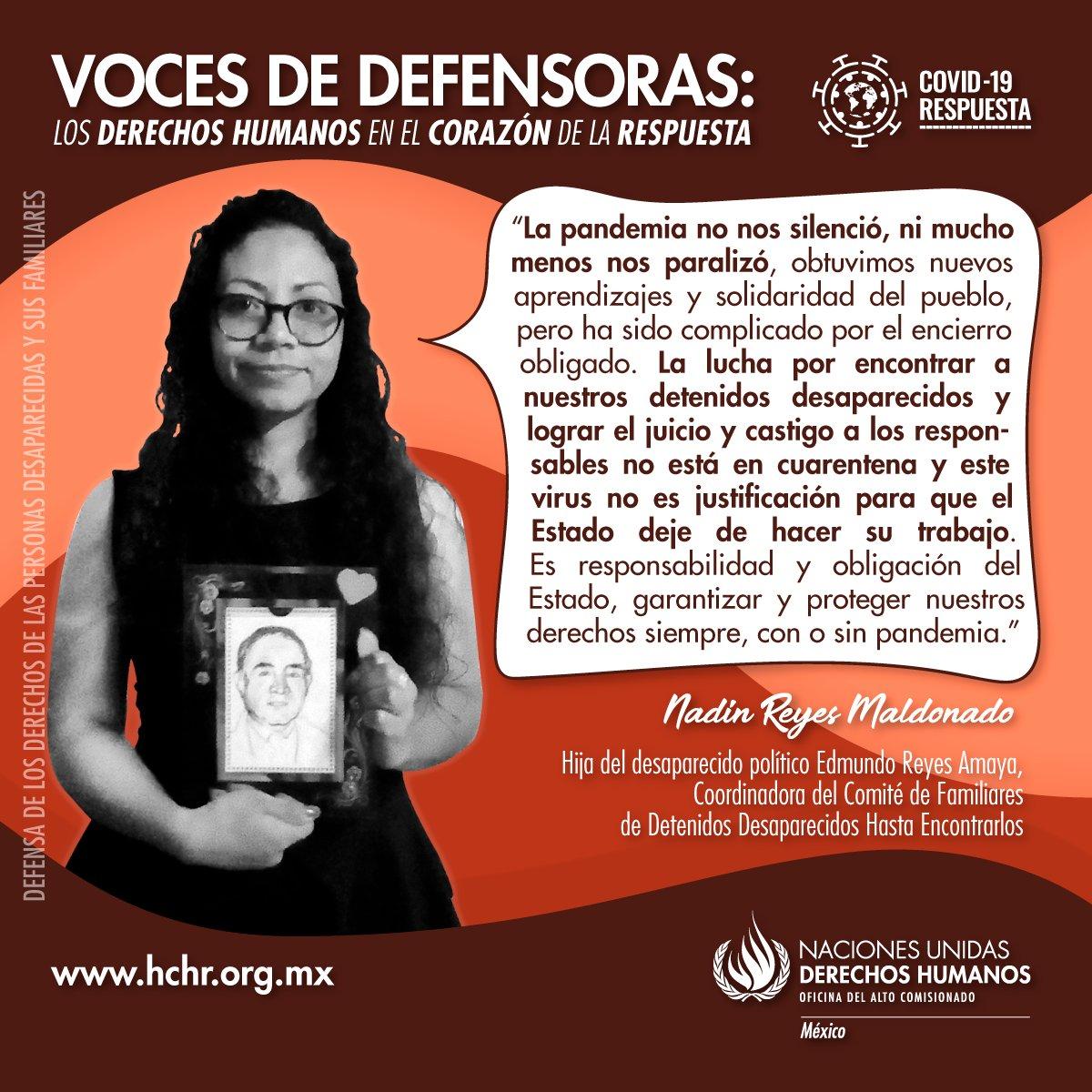 """La voz de Nadín Reyes Maldonado, coordinadora del Comité de Familiares de Detenidos Desaparecidos """"Hasta Encontrarlos"""", acompaña la lucha de todos aquellos que, en el contexto de esta crisis sanitaria, siguen en busca de los desaparecidos.   #VocesDeDefensoras #ONUMxCovid19 https://t.co/wadh7jkppo"""