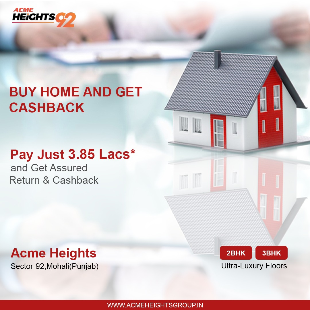 Buy home and get Cashback!! Pay just 3.85 lacs* and get assured return and cashback.  Call us for more details:- 7508 00 05 43  #AcmeHeights #RealEstate #Properties #luxuryhomes #luxurious #2bhk #3bhk #AcmeHeights92 #homes #mohali #chandigarh #family