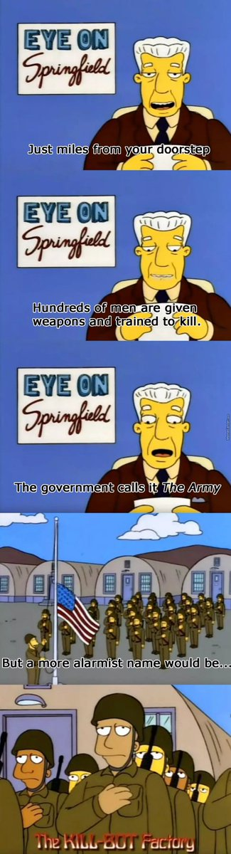 Me in 1994: haha killbot factory  Me in 2010: this makes a good point about the sensationalist techniques used by the media  Me in 2020: yes Comrade Brockman! Abolish the fucking military! https://t.co/wEahHRLMD6