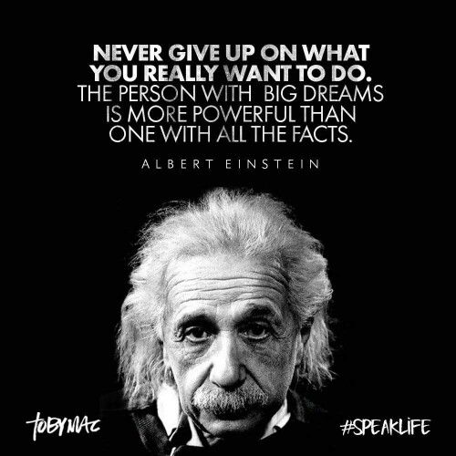 Never give up on what you really want to do. The person with big dreams is more powerful than one with all the facts. ~Albert Einsteinpic.twitter.com/gd6anuT2g0