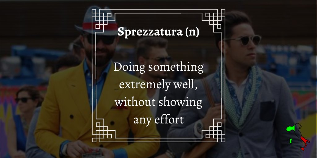 Sprezzatura- doing something extremely well withouth showing any effort. We should have this word in English! #Italian #vocabulary pic.twitter.com/WE9oPsbFv1